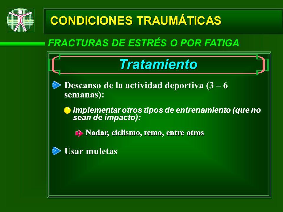 Tratamiento CONDICIONES TRAUMÁTICAS FRACTURAS DE ESTRÉS O POR FATIGA