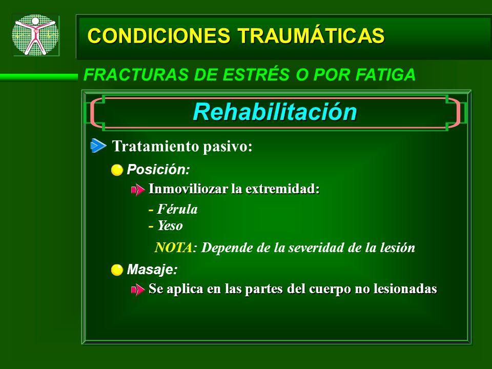 Rehabilitación CONDICIONES TRAUMÁTICAS