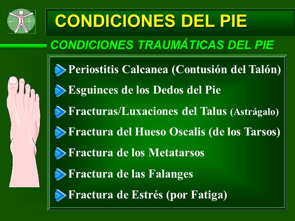 CONDICIONES DEL PIE CONDICIONES TRAUMÁTICAS DEL PIE