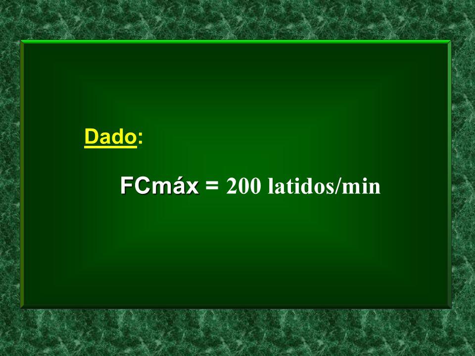 Dado: FCmáx = 200 latidos/min