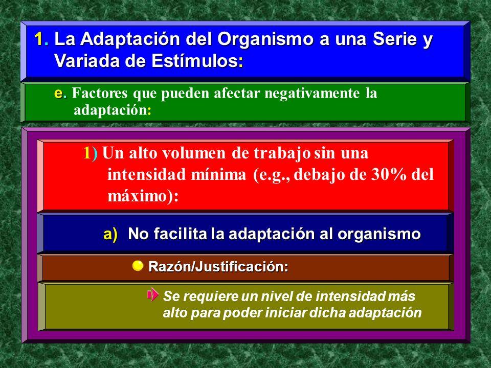 1. La Adaptación del Organismo a una Serie y Variada de Estímulos: