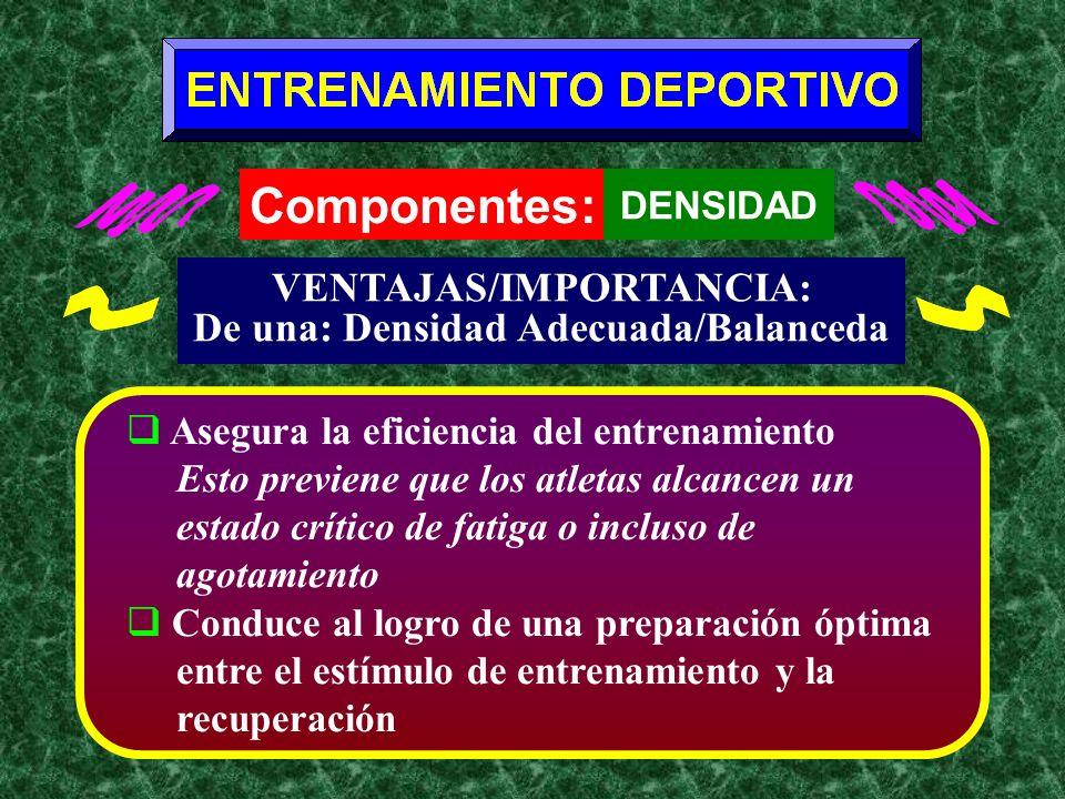 VENTAJAS/IMPORTANCIA: De una: Densidad Adecuada/Balanceda