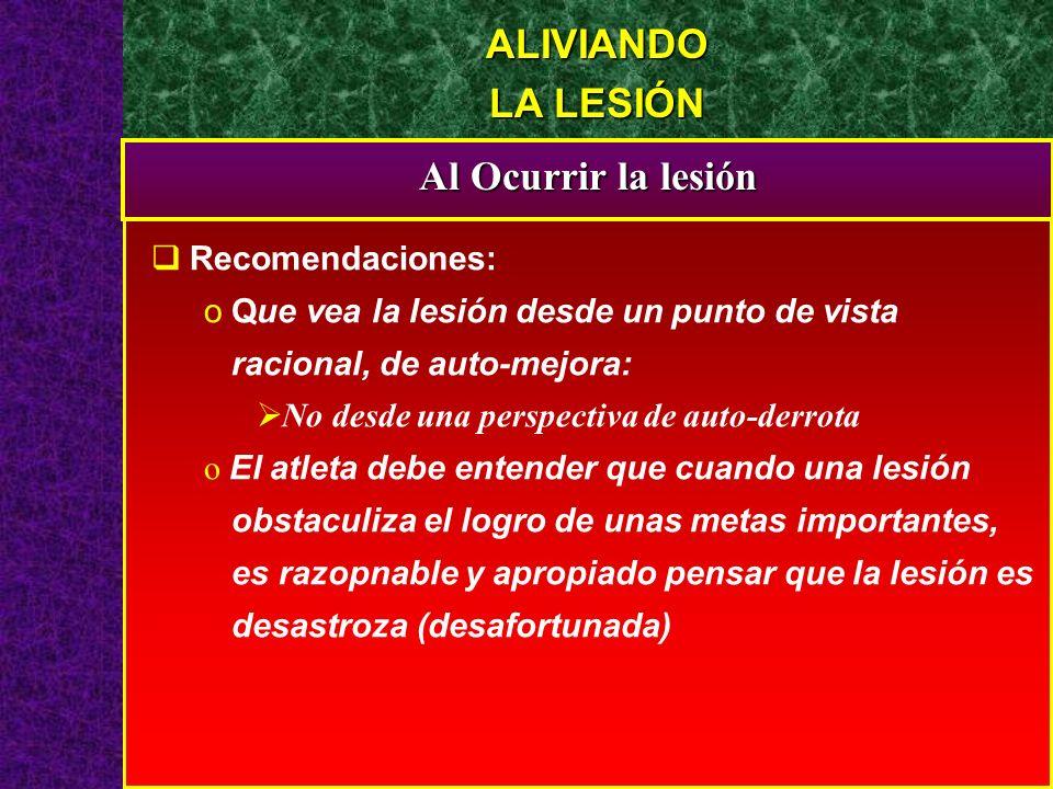 ALIVIANDO LA LESIÓN Al Ocurrir la lesión Recomendaciones: