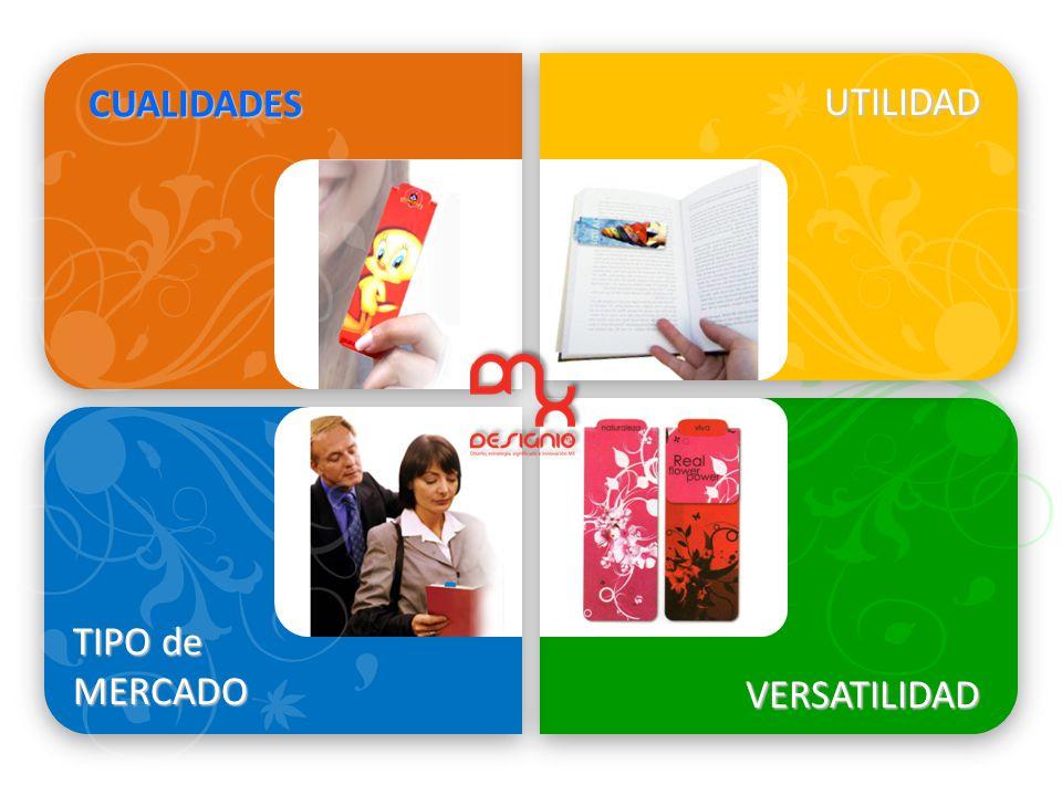 CUALIDADES UTILIDAD TIPO de MERCADO VERSATILIDAD