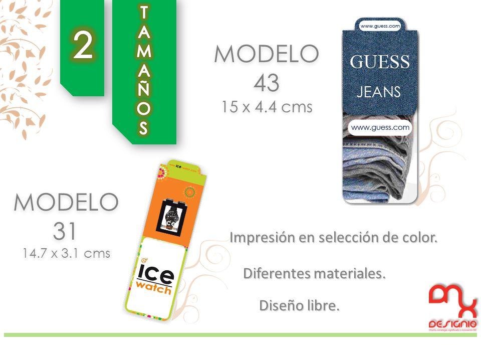 2 MODELO 43 MODELO 31 TAMAÑOS 15 x 4.4 cms
