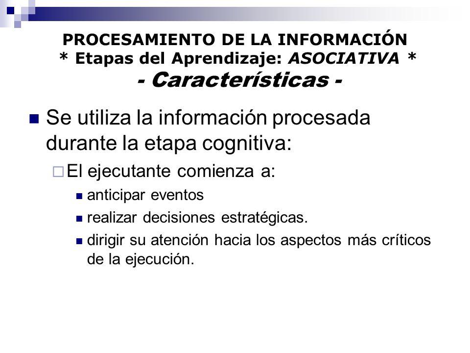 Se utiliza la información procesada durante la etapa cognitiva:
