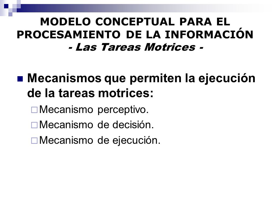 Mecanismos que permiten la ejecución de la tareas motrices:
