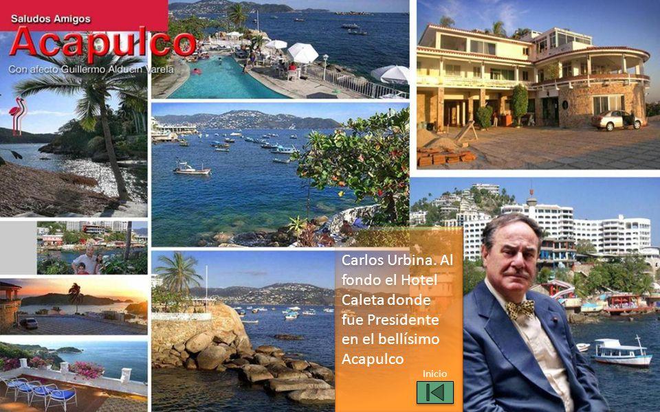 Carlos Urbina. Al fondo el Hotel Caleta donde fue Presidente en el bellísimo Acapulco