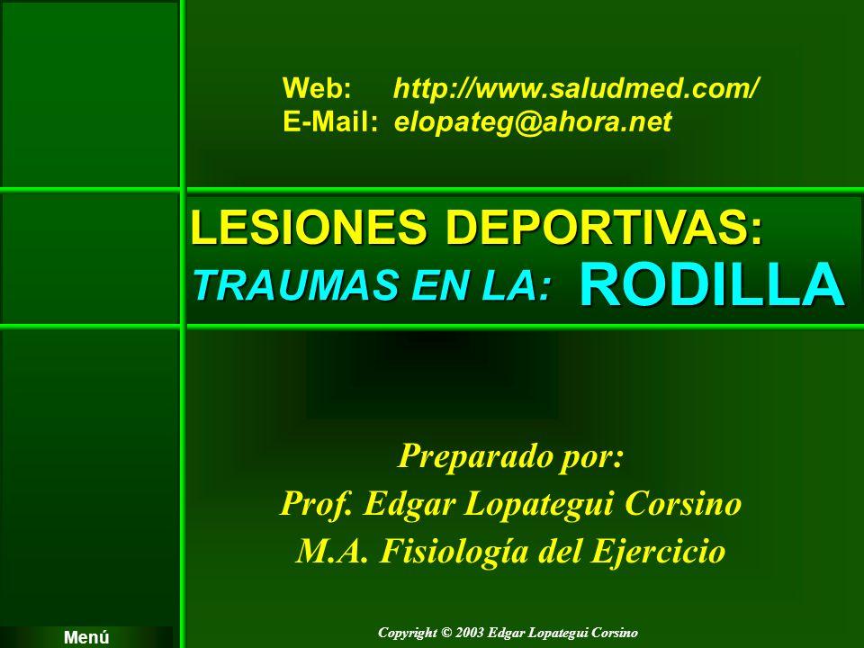 RODILLA LESIONES DEPORTIVAS: TRAUMAS EN LA: Preparado por: