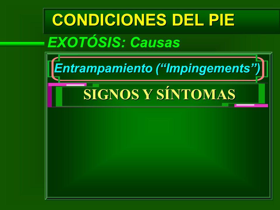 CONDICIONES DEL PIE SIGNOS Y SÍNTOMAS EXOTÓSIS: Causas