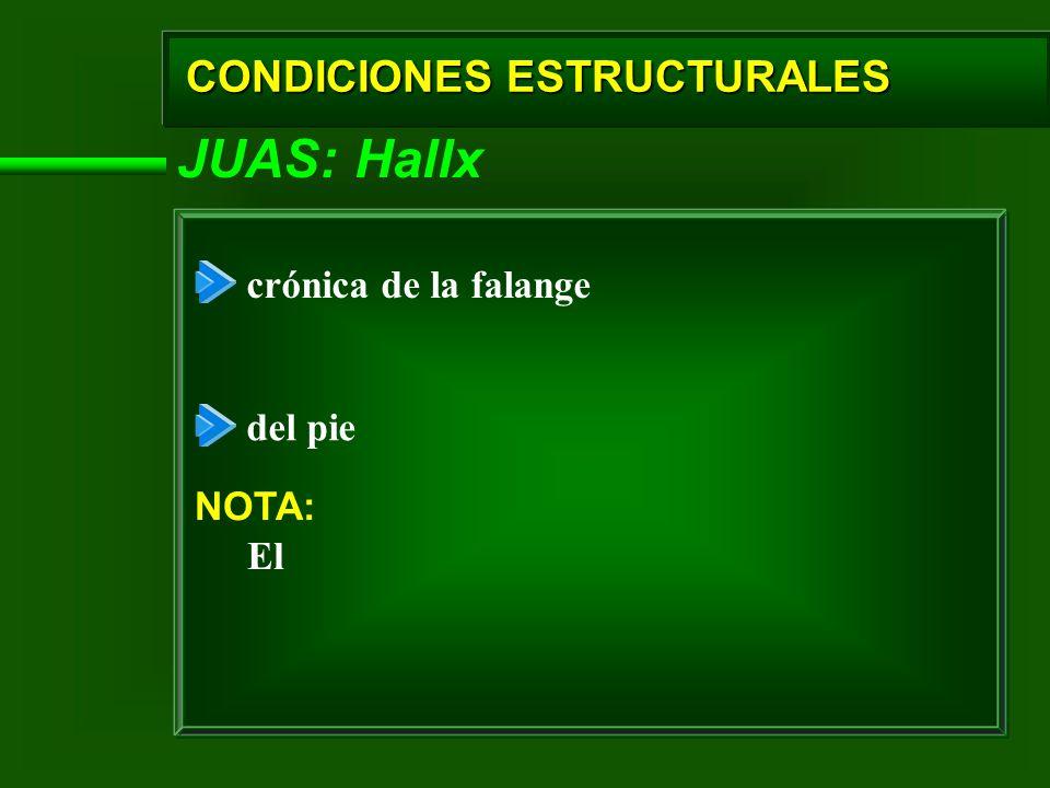 JUAS: Hallx CONDICIONES ESTRUCTURALES crónica de la falange del pie