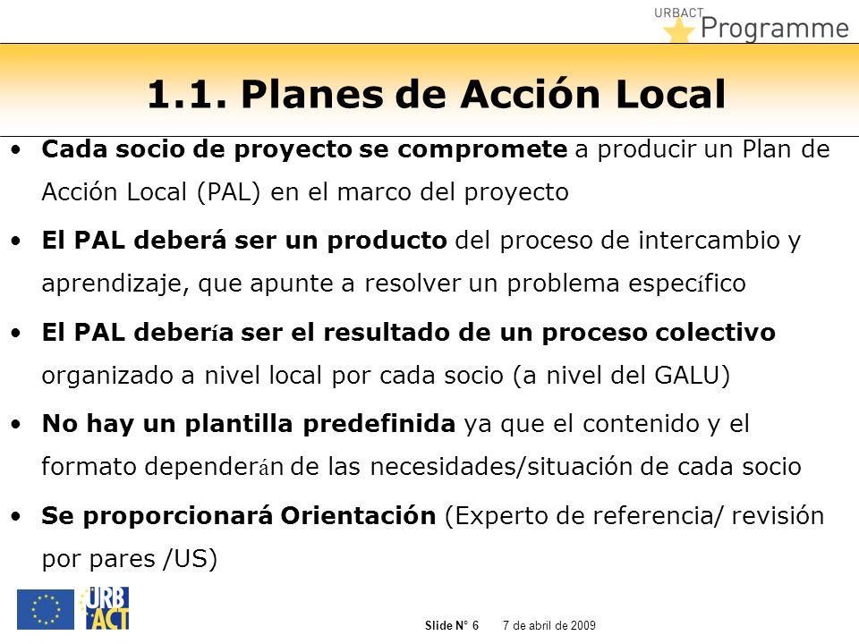 1.1. Planes de Acción Local Cada socio de proyecto se compromete a producir un Plan de Acción Local (PAL) en el marco del proyecto.