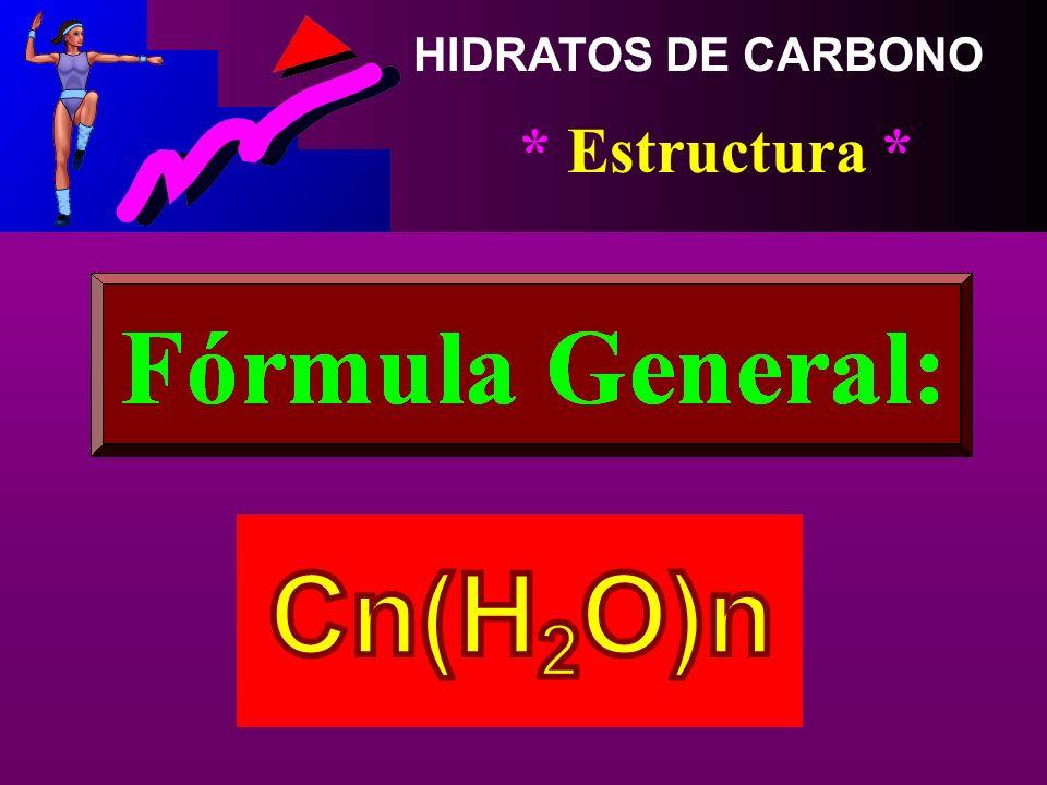 HIDRATOS DE CARBONO * Estructura *