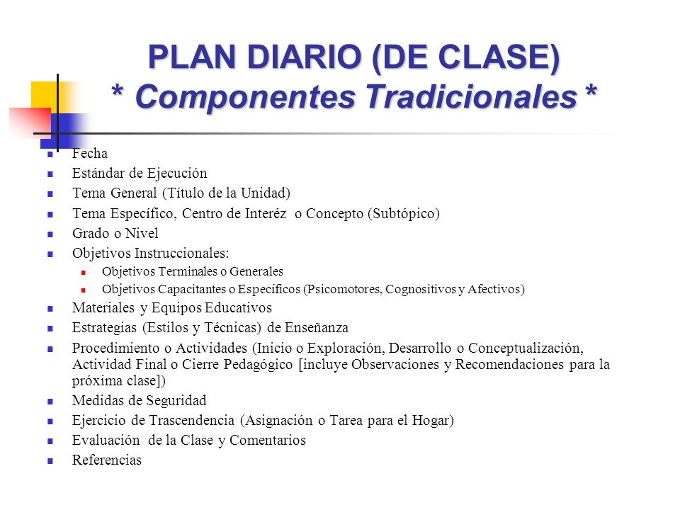 PLAN DIARIO (DE CLASE) * Componentes Tradicionales *