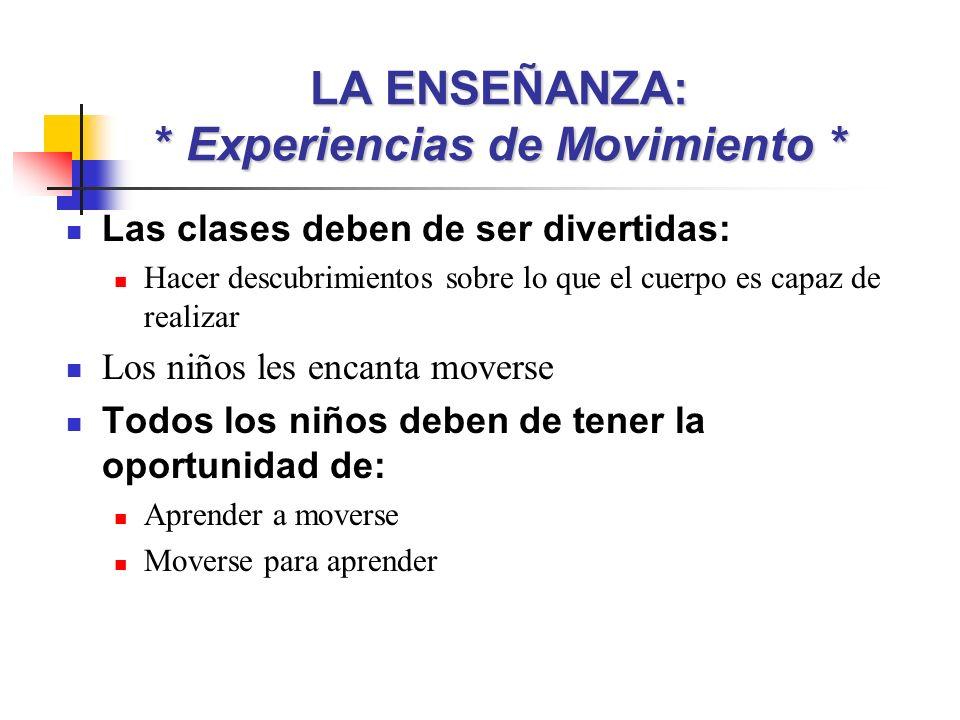 LA ENSEÑANZA: * Experiencias de Movimiento *