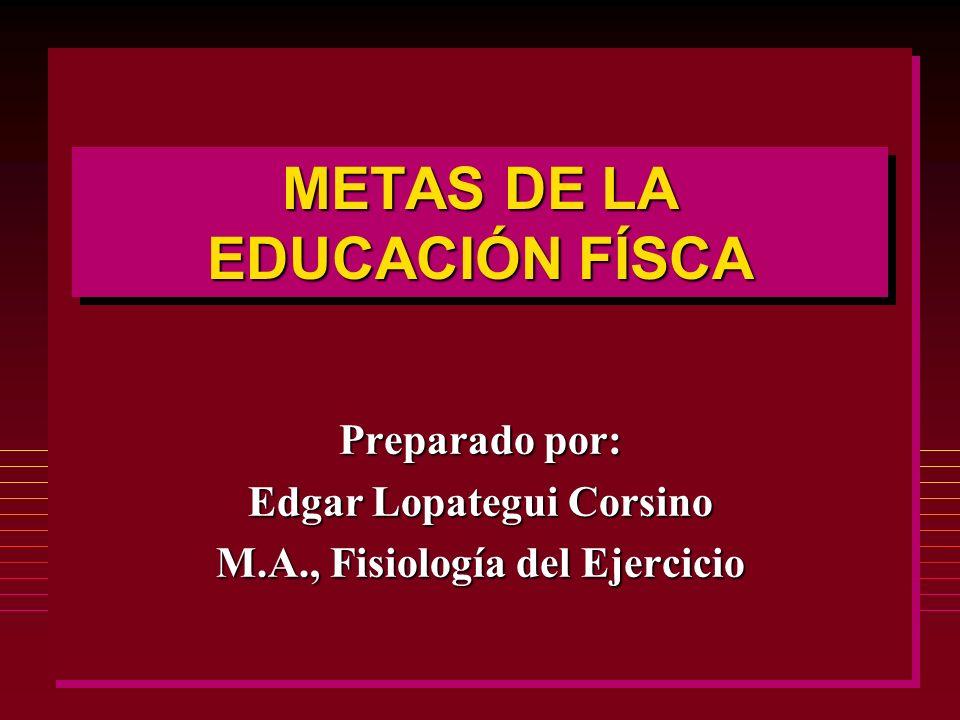 METAS DE LA EDUCACIÓN FÍSCA