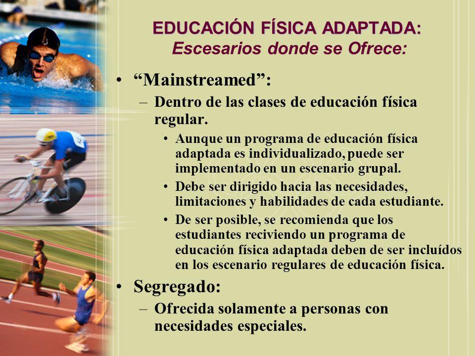 EDUCACIÓN FÍSICA ADAPTADA: Escesarios donde se Ofrece: