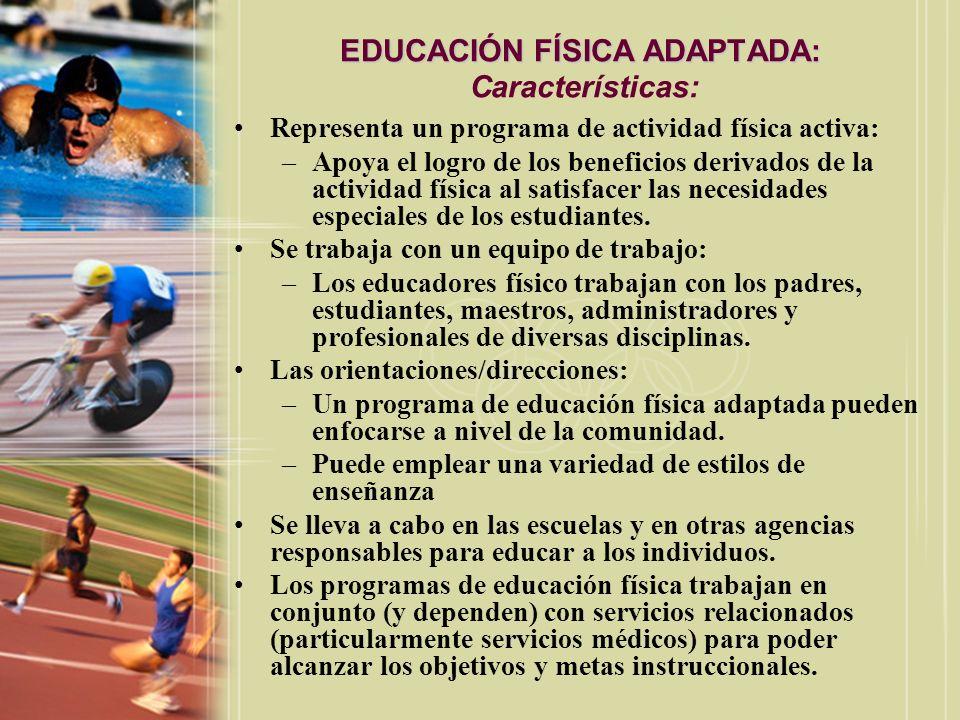 EDUCACIÓN FÍSICA ADAPTADA: Características: