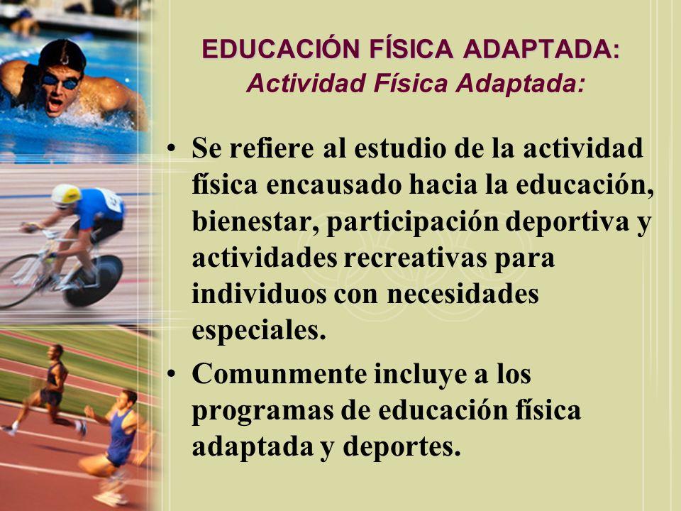EDUCACIÓN FÍSICA ADAPTADA: Actividad Física Adaptada: