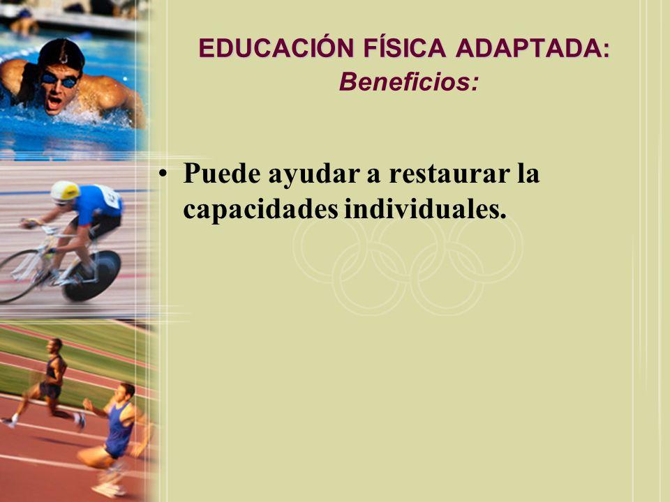 EDUCACIÓN FÍSICA ADAPTADA: Beneficios: