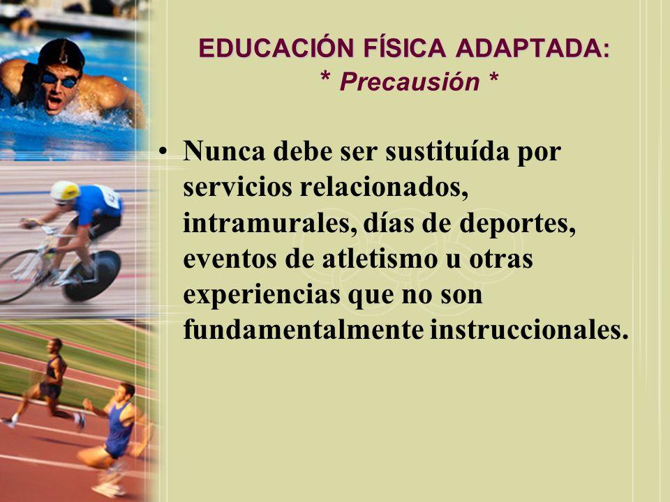 EDUCACIÓN FÍSICA ADAPTADA: * Precausión *