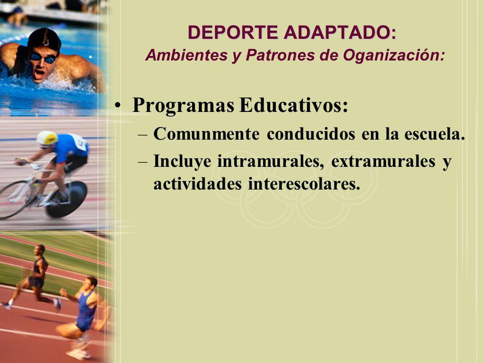 DEPORTE ADAPTADO: Ambientes y Patrones de Oganización: