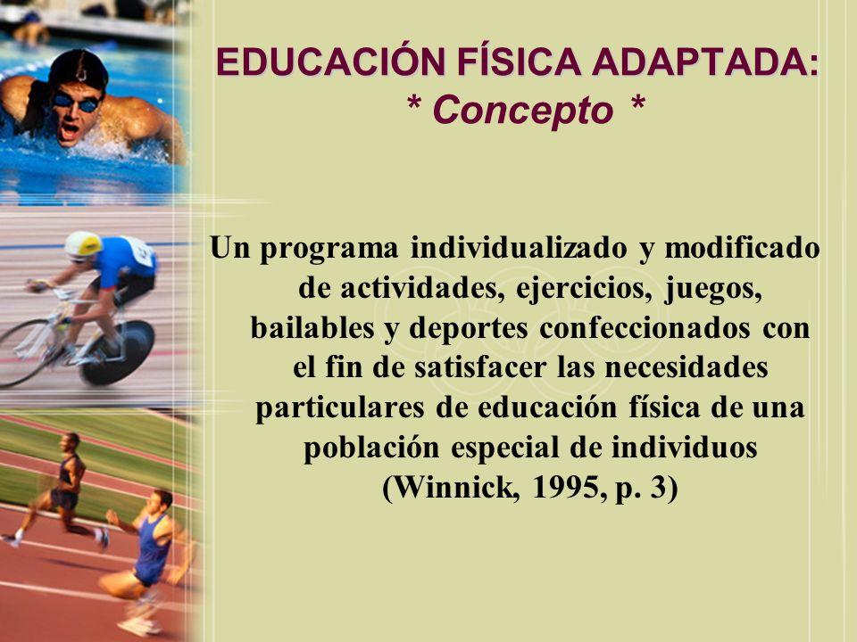 EDUCACIÓN FÍSICA ADAPTADA: * Concepto *