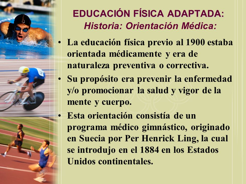 EDUCACIÓN FÍSICA ADAPTADA: Historia: Orientación Médica: