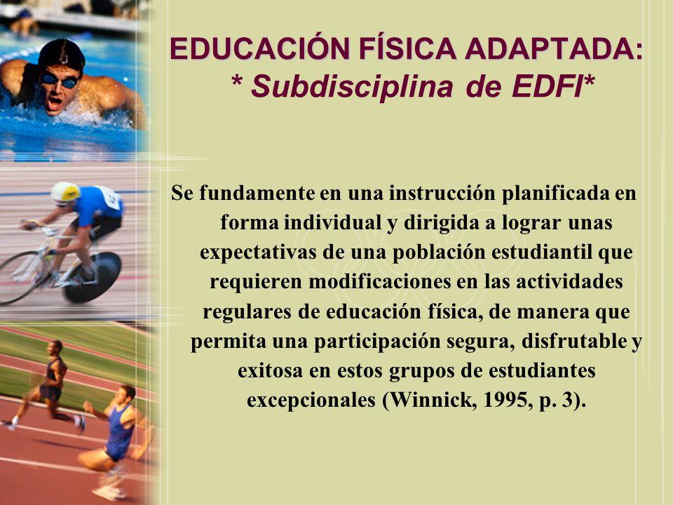 EDUCACIÓN FÍSICA ADAPTADA: * Subdisciplina de EDFI*
