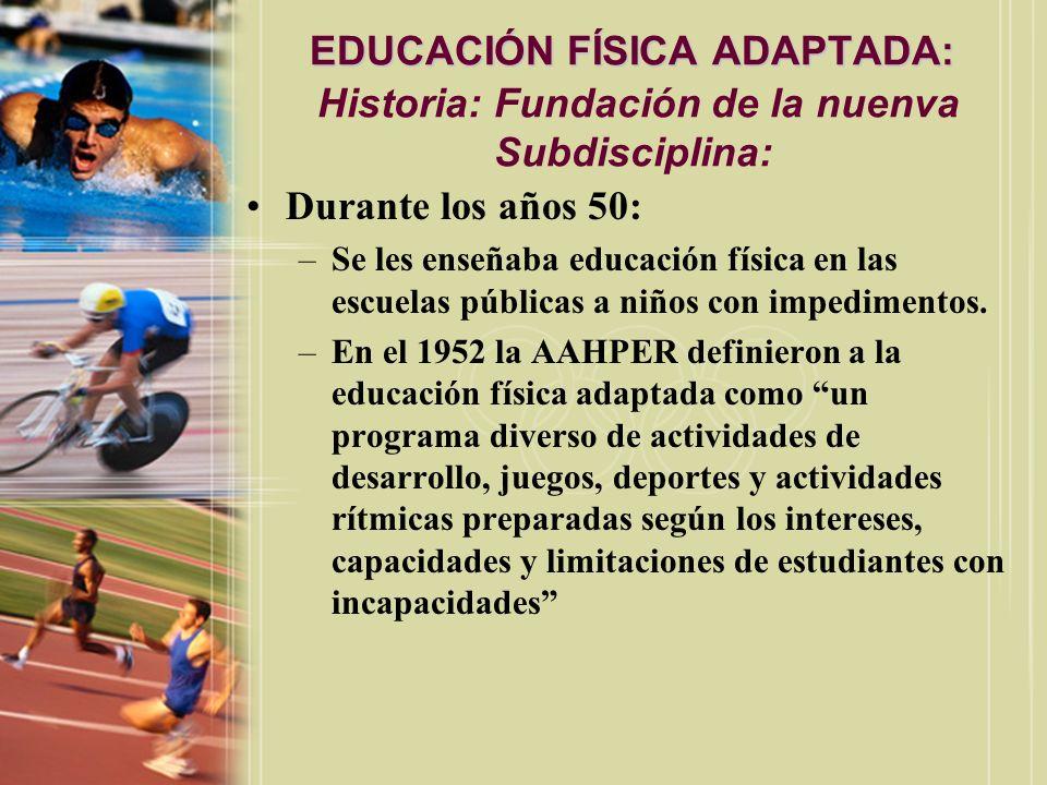 EDUCACIÓN FÍSICA ADAPTADA: Historia: Fundación de la nuenva Subdisciplina: