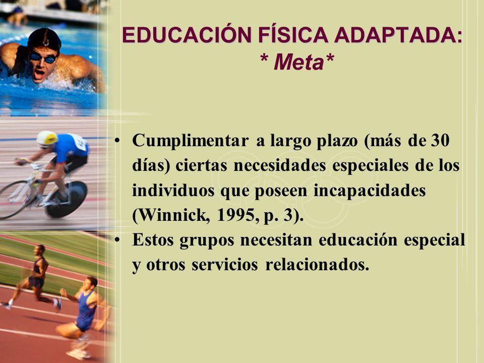EDUCACIÓN FÍSICA ADAPTADA: * Meta*