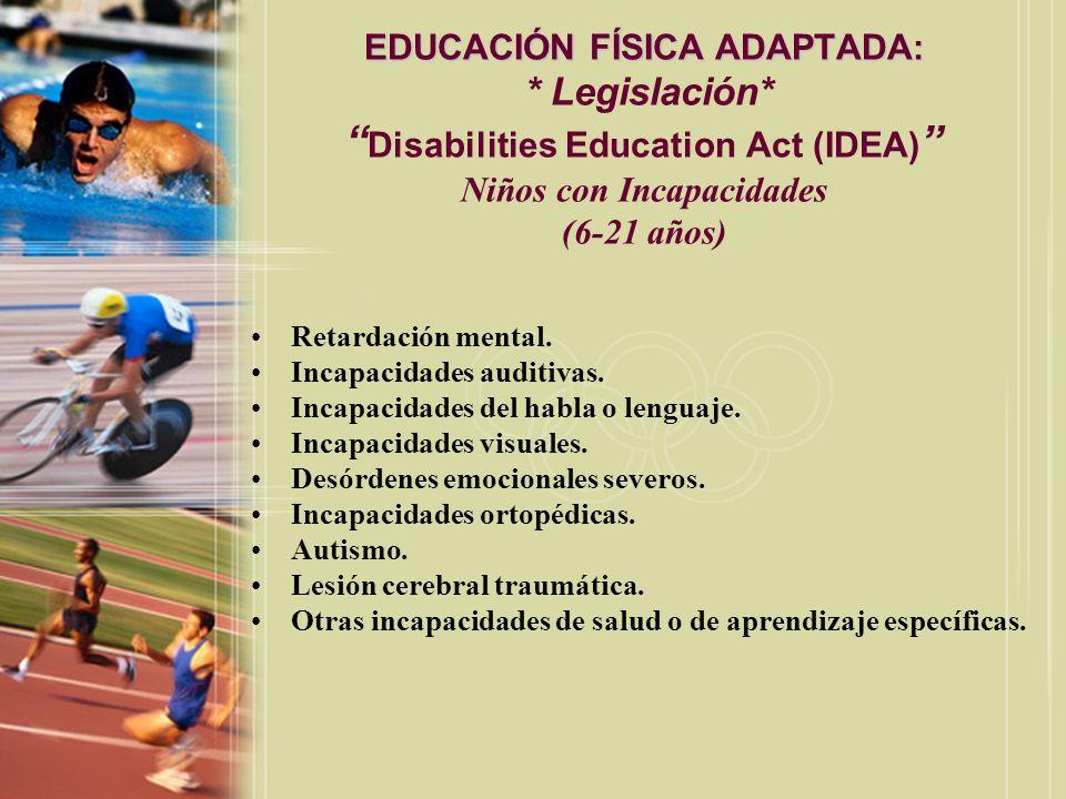 EDUCACIÓN FÍSICA ADAPTADA:. Legislación