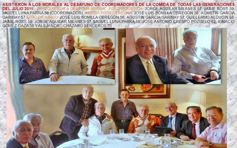 ASISTIERON A LOS MORALES AL DESAYUNO DE COORDINADORES DE LA COMIDA DE TODAS LAS GENERACIONES DEL JULIO 2011: DE IZQUIERDA A DERECHA ARRIBA.