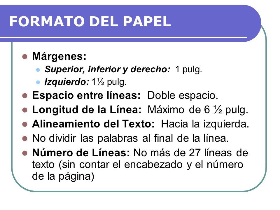 FORMATO DEL PAPEL Márgenes: Espacio entre líneas: Doble espacio.
