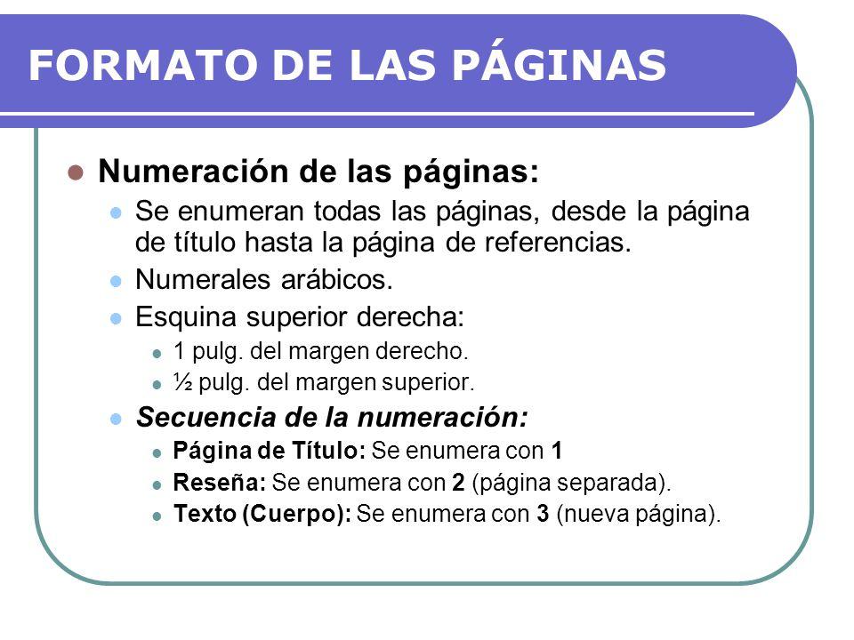 FORMATO DE LAS PÁGINAS Numeración de las páginas: