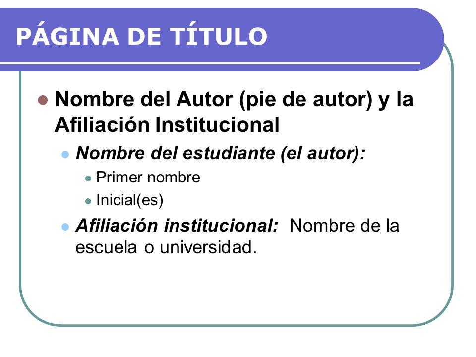 PÁGINA DE TÍTULO Nombre del Autor (pie de autor) y la Afiliación Institucional. Nombre del estudiante (el autor):