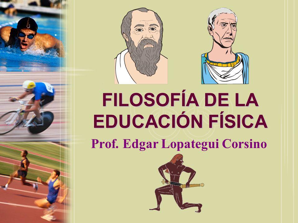 FILOSOFÍA DE LA EDUCACIÓN FÍSICA