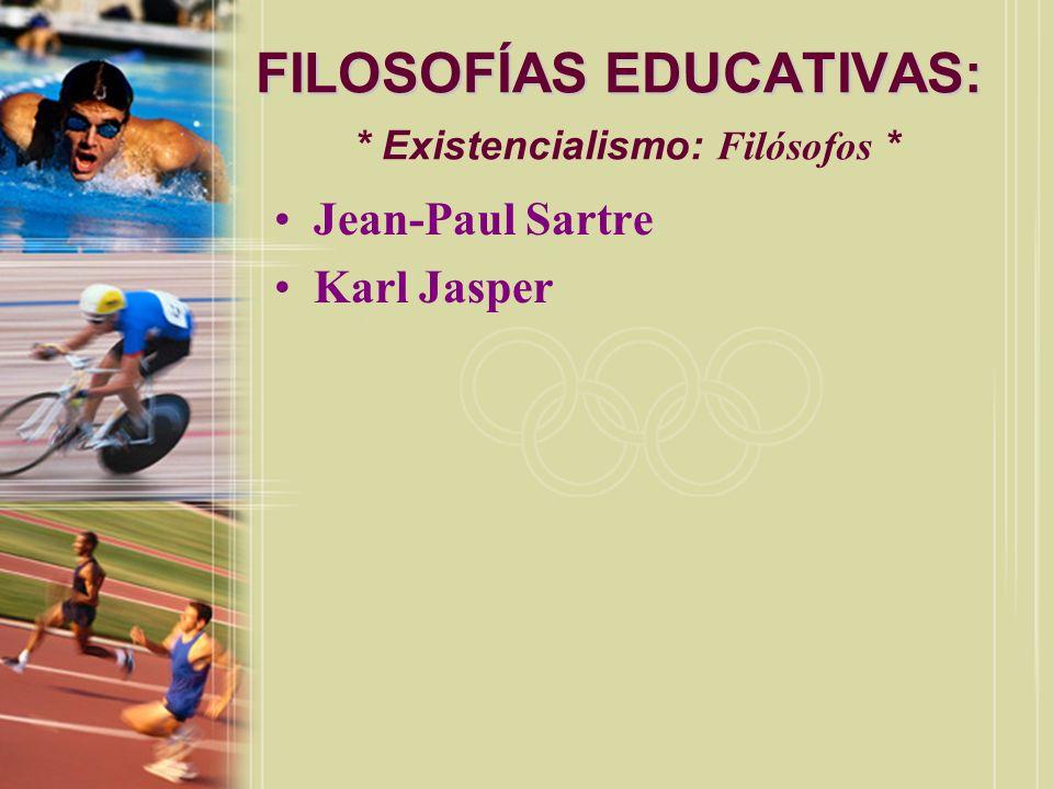 FILOSOFÍAS EDUCATIVAS: * Existencialismo: Filósofos *