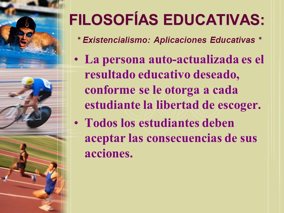 FILOSOFÍAS EDUCATIVAS: * Existencialismo: Aplicaciones Educativas *