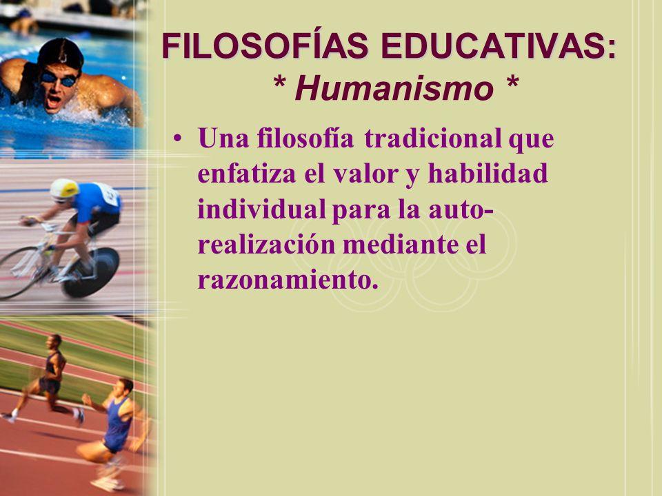 FILOSOFÍAS EDUCATIVAS: * Humanismo *