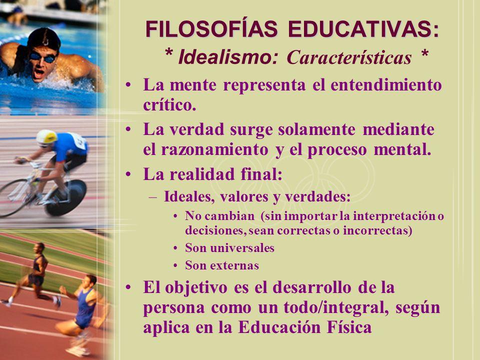 FILOSOFÍAS EDUCATIVAS: * Idealismo: Características *