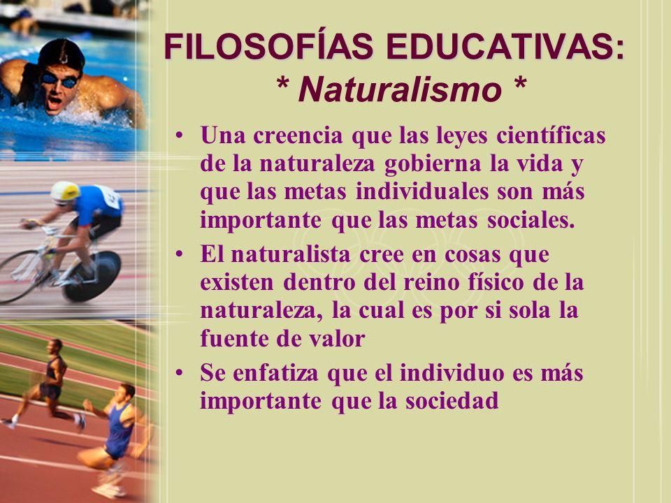 FILOSOFÍAS EDUCATIVAS: * Naturalismo *