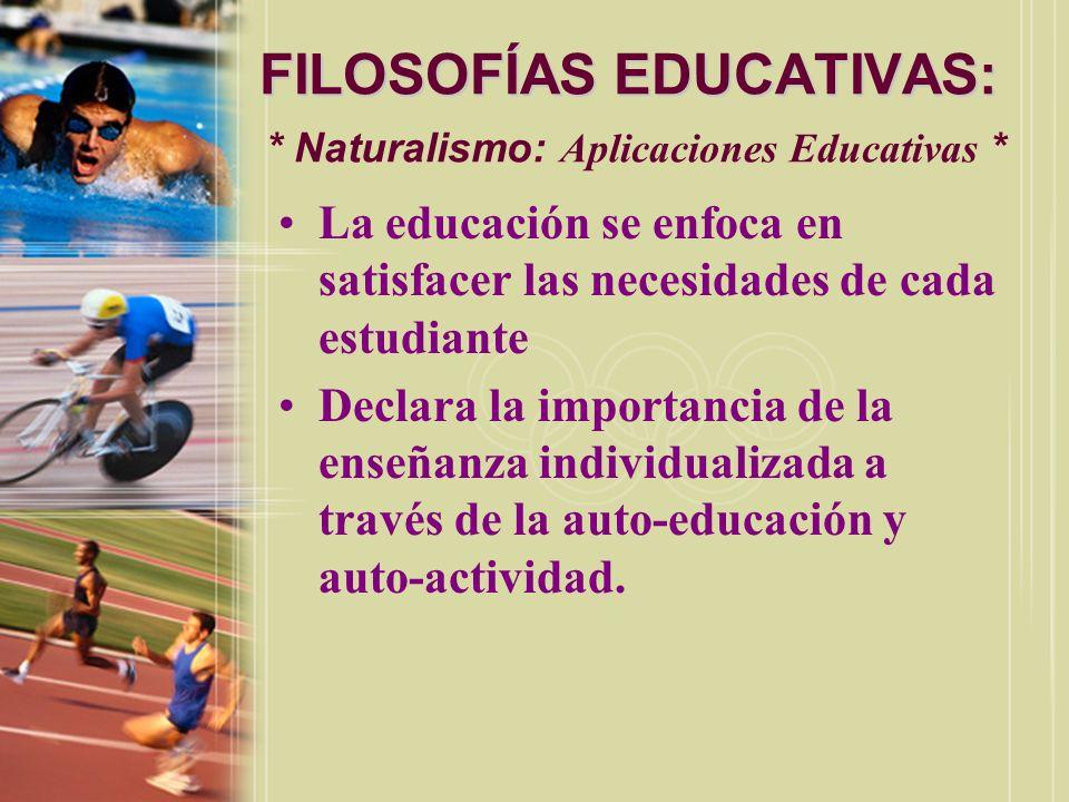 FILOSOFÍAS EDUCATIVAS: * Naturalismo: Aplicaciones Educativas *