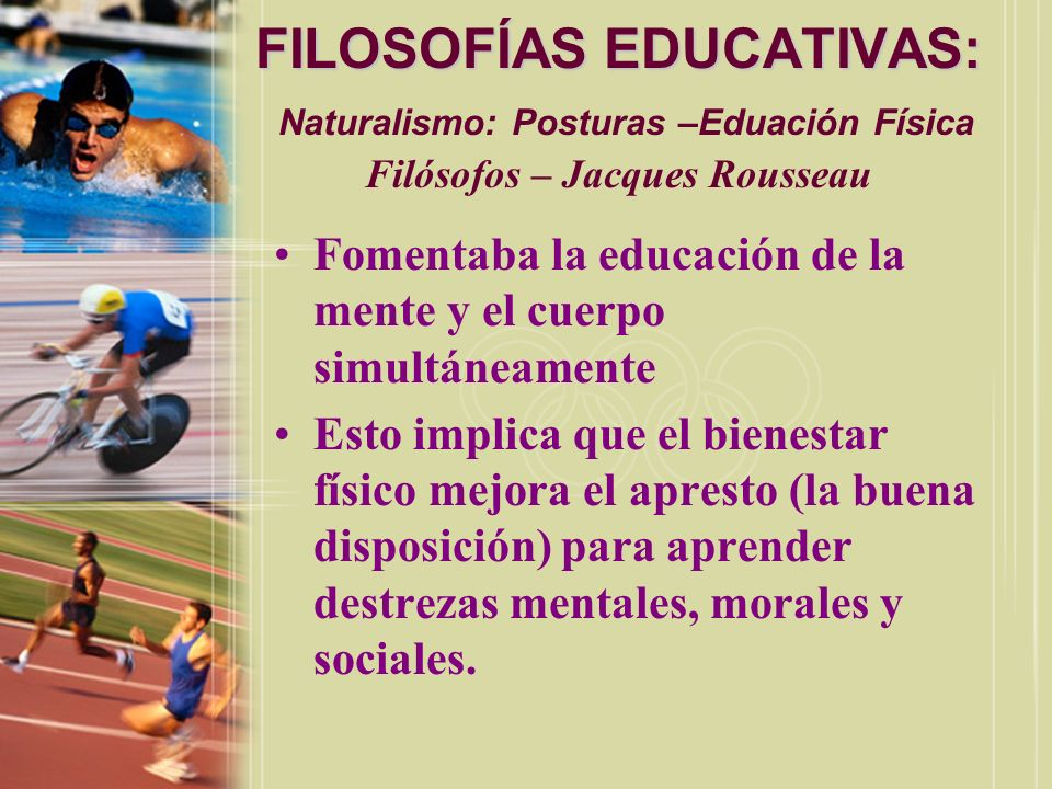 FILOSOFÍAS EDUCATIVAS: Naturalismo: Posturas –Eduación Física Filósofos – Jacques Rousseau