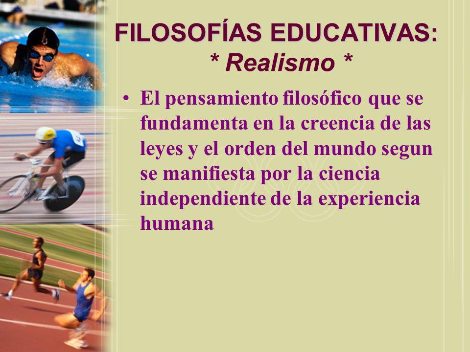 FILOSOFÍAS EDUCATIVAS: * Realismo *