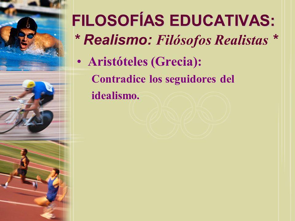 FILOSOFÍAS EDUCATIVAS: * Realismo: Filósofos Realistas *