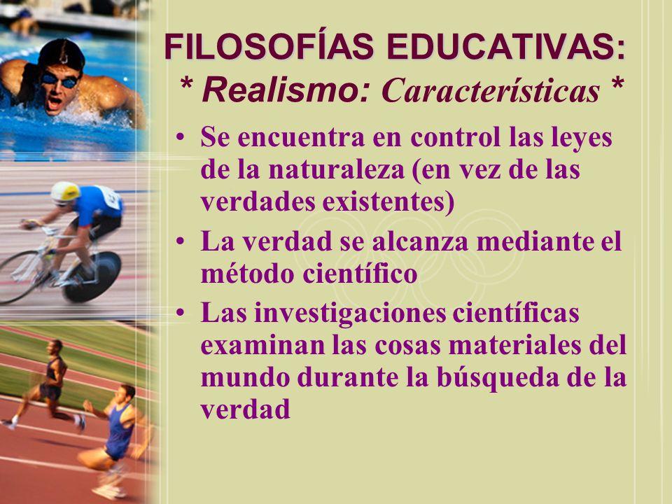 FILOSOFÍAS EDUCATIVAS: * Realismo: Características *