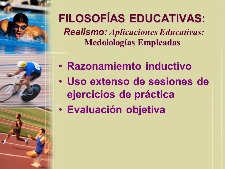 FILOSOFÍAS EDUCATIVAS: Realismo: Aplicaciones Educativas: Medolologías Empleadas