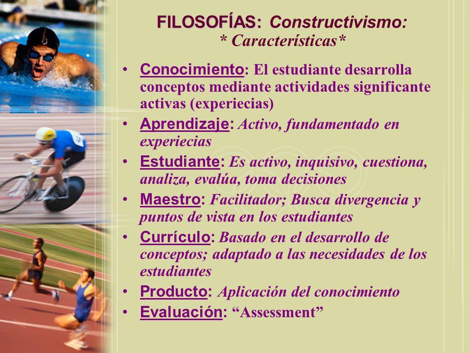 FILOSOFÍAS: Constructivismo: * Características*