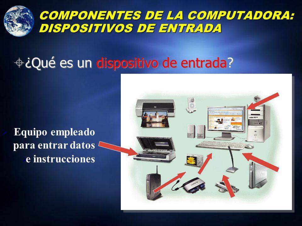 COMPONENTES DE LA COMPUTADORA: DISPOSITIVOS DE ENTRADA